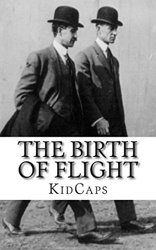 9781481963473: The Birth of Flight: A History of the Wright Brothers Just for Kids!