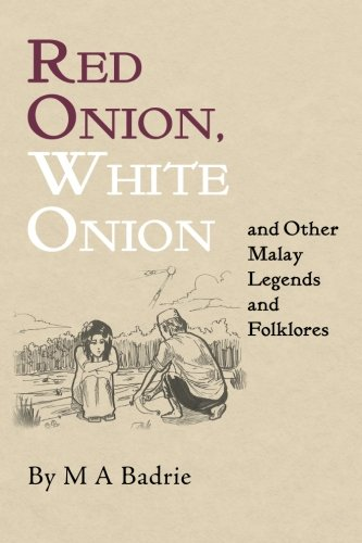 9781481963800: Red Onion, White Onion and Other Malay Legends and Folklores