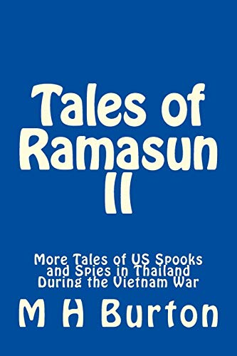9781481964555: Tales of Ramasun II: More Tales of US Spooks and Spies in Thailand During the Vietnam War