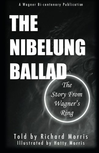 9781481964708: The Nibelung Ballad: The Story From Wagner's Ring