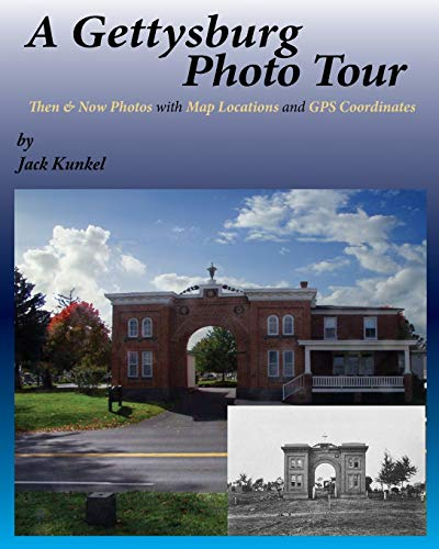 9781481965484: A Gettysburg Photo Tour: Then & Now Photos with Map Locations and GPS Coordinates