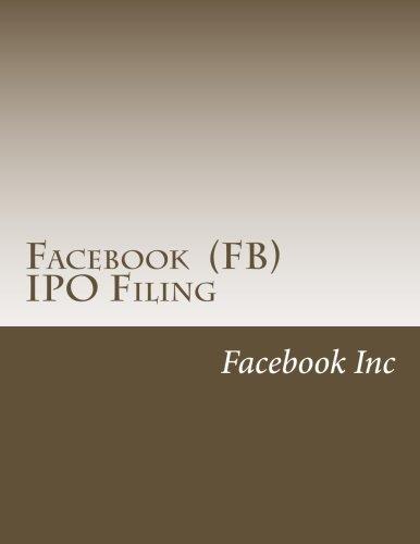 9781481965866: Facebook (FB) IPO Filing: Form S-1 Registration Statement