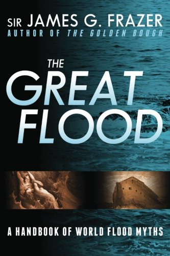 9781481966689: The Great Flood: A Handbook of World Flood Myths