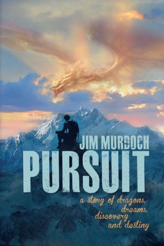 9781481967327: Pursuit: A story of dragons, dreams, discovery and destiny (Dragons and Visions) (Volume 1)