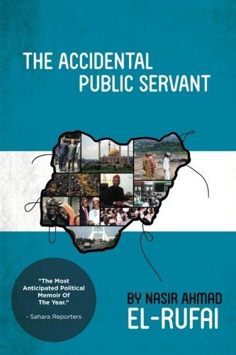 The Accidental Public Servant: El-Rufai, Nasir Ahmad
