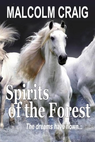 9781481967693: SPIRITS of the FOREST: The dreams have flown ...