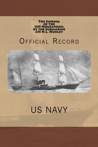 9781481968539: The Sinking of the USS Housatonic by the Submarine CSS H.L. Hunley: Official Record