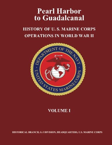 Pearl Harbor to Guadalcanal: History of U.: Usmcr Lieutenant Colonel