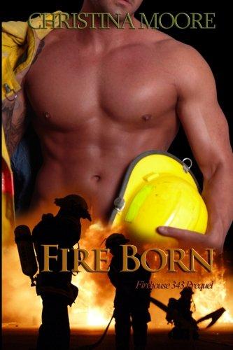 Fire Born (Firehouse 343): Moore, Christina