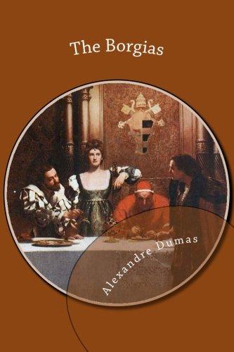 The Borgias: Dumas, Alexandre