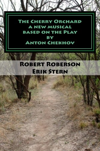 9781481971157: The Cherry Orchard: A new musical based on Anton Chekhov's Play