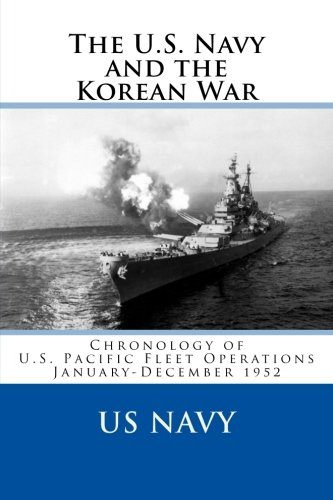 9781481973342: The U.S. Navy and the Korean War: Chronology of U.S. Pacific Fleet Operations January-December 1952