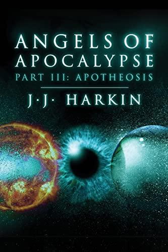 9781481973588: Angels of Apocalypse, Part III: Apotheosis