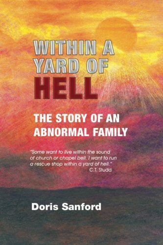 9781481973694: Within in a Yard of Hell: The story of an abnormal family