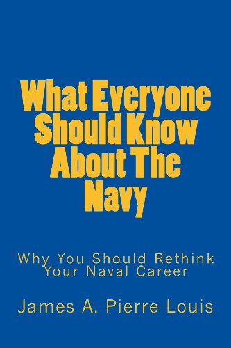 9781481974097: What Everyone Should Know About The Navy: Why You Should Rethink Your Naval Career