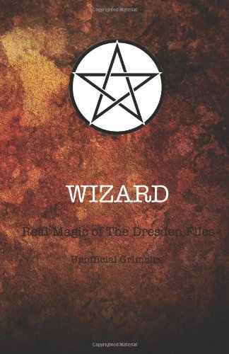 9781481974721: Wizard: Real Magic of the Dresden Files: Unofficial Grimoire