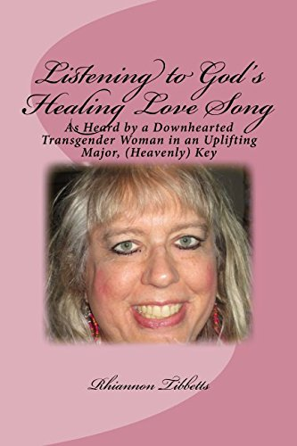 9781481975094: Listening to God's Healing Love Song: As Heard by a Downhearted Transgender Woman in an Uplifting Major, (Heavenly) Key
