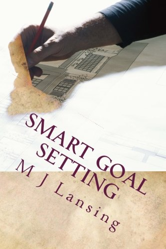 9781481975995: SMART Goal Setting: with Goal Setting Worksheet and Motivation Tips For Achieving Success Today
