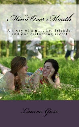 9781481976282: Mind Over Mouth: A story of a girl, her friends, and one disturbing secret