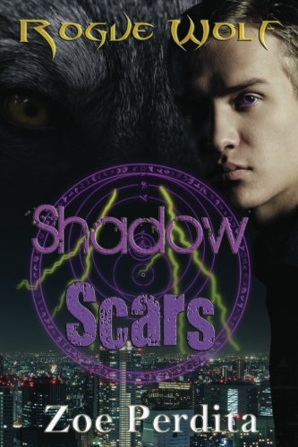 9781481976831: Shadow Scars: Rogue Wolf Book One (Haven City Series) (Volume 1)