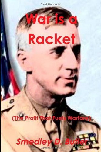 9781481978552: War is a Racket (The Profit That Fuels Warfare): The Anti-war Classic by America's Most Decorated Soldier