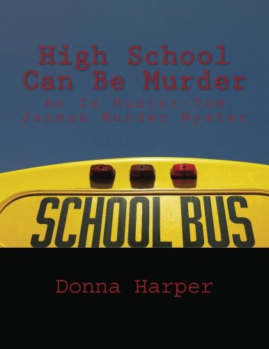 9781481978903: High School Can Be Murder: An Is Hunter-Tom Jarmon Murder Myster (An Is Hunter-Tom Jarmon Murder Mystery)