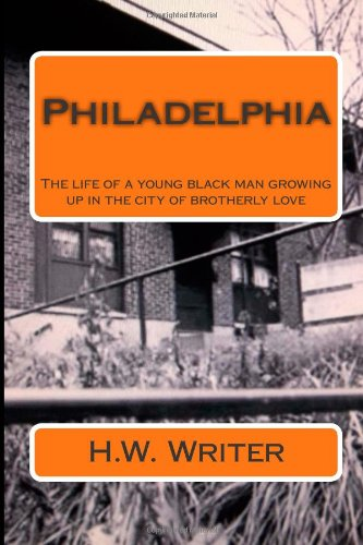 9781481980265: Philadelphia: The life of a young black man growing up in the city of brotherly love
