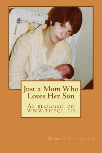 9781481981217: Just a Mom Who Loves Her Son: Marcia's Law: Blogs from the Qu