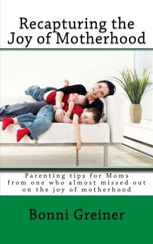 9781481981279: Recapturing the Joy of Motherhood