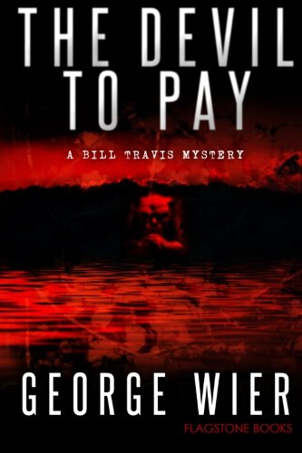 9781481982023: The Devil To Pay: A Bill Travis Mystery (The Bill Travis Mysteries)