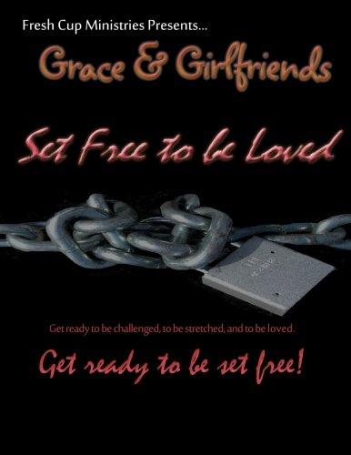9781481982320: Grace & Girlfriends - Set Free to Be Loved: 2013 Conference Workbook