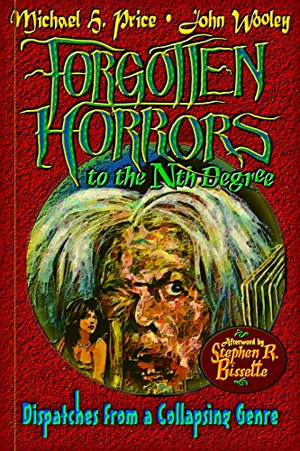 9781481986175: Forgotten Horrors to the Nth Degree: Dispatches from a Collapsing Genre
