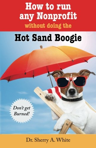 9781481986298: How to Run any Nonprofit Without Doing the Hot Sand Boogie