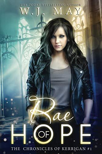 Rae of Hope The Chronicles of Kerrigan Book 1: WJ May