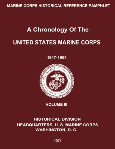 A Chronology of the United States Marine: Marine Corps, U.S.;