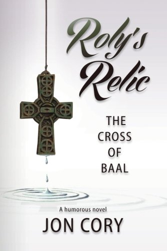 9781481987639: Roly's Relic: The Cross of Baal