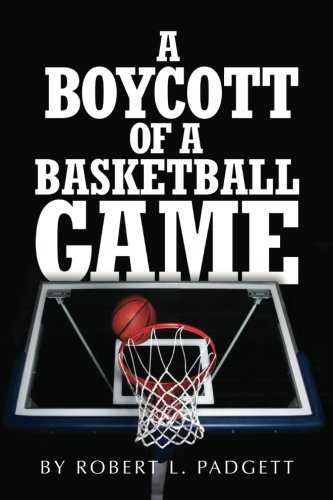 A Boycott of a Basketball Game: Padgett, Robert L.