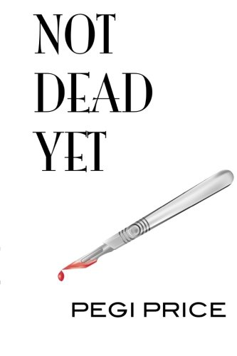 9781481989701: Not Dead Yet