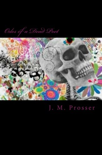 9781481990059: Odes of a Dead Poet: First Edition (Volume 1)