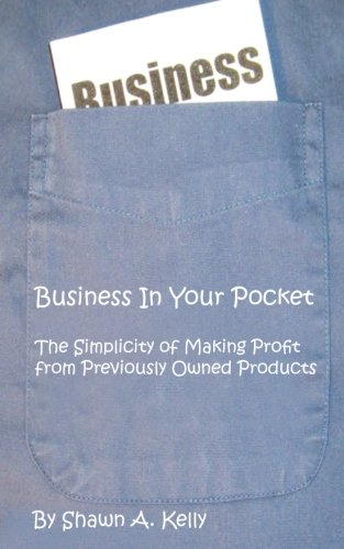 9781481990097: Business in Your Pocket: The Simplicity of Making Profit from Previously Owned Products