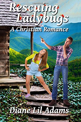 Rescuing Ladybugs: A Christian Romance: Diane Lil Adams