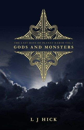 9781481994712: The Last Days Of Planet Earth: Gods and Monsters: Volume 1