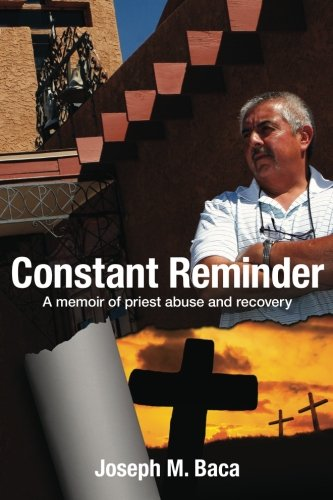 9781481994880: Constant Reminder: A memoir of priest abuse and recovery