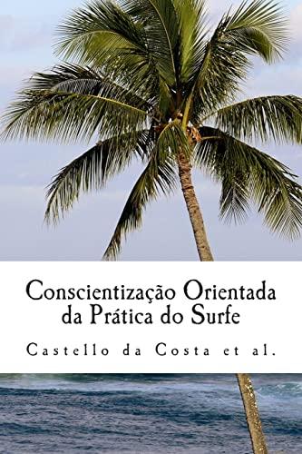 Conscientização Orientada da Prática do Surfe: Um: Castello Da Costa,