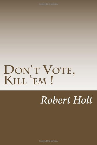9781481996570: Don't Vote, Kill 'em !