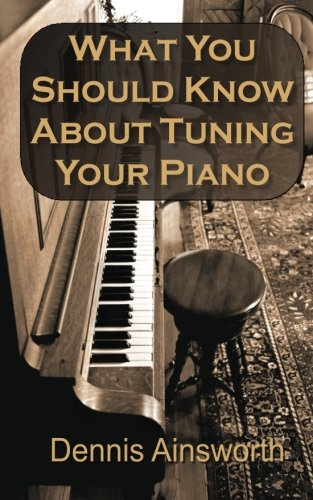 9781481997522: What You Should Know About Tuning Your Piano