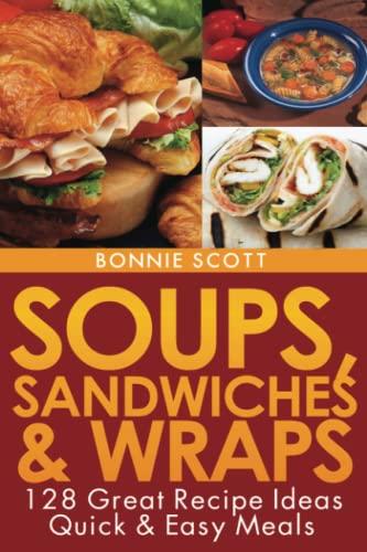 Soups, Sandwiches and Wraps: Bonnie Scott