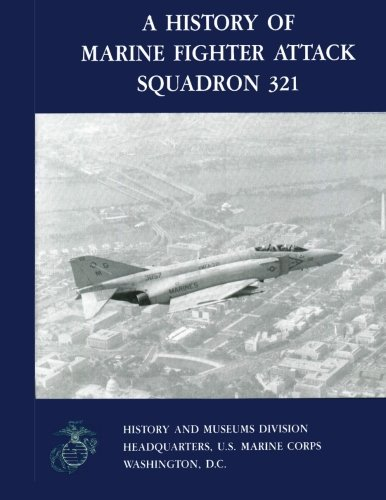 9781481998192: A History of Marine Fighter Attack Squadron 321 (Marine Corps Squadron Hitories Series)