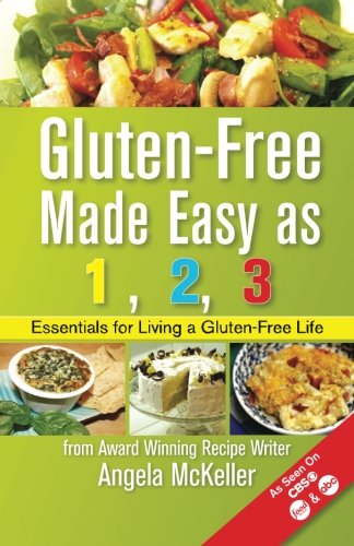 9781481999229: Gluten-Free Made Easy As 1,2,3: Essentials For Living A Gluten-Free Life