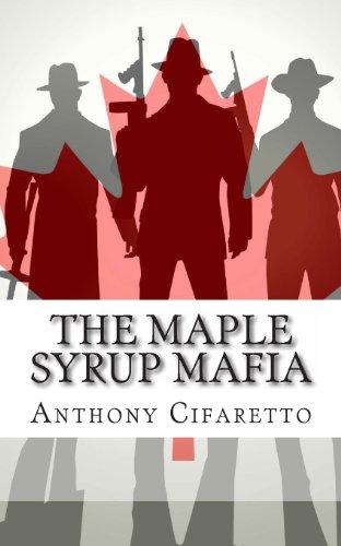 9781481999472: The Maple Syrup Mafia: A History of Organized Crime in Canada